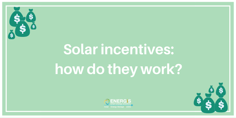 Solar Incentives How Do They Work Solar Panels And